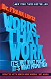 """Words That Work, Revised, Updated Edition It's Not What You Say, It's What People Hear"""