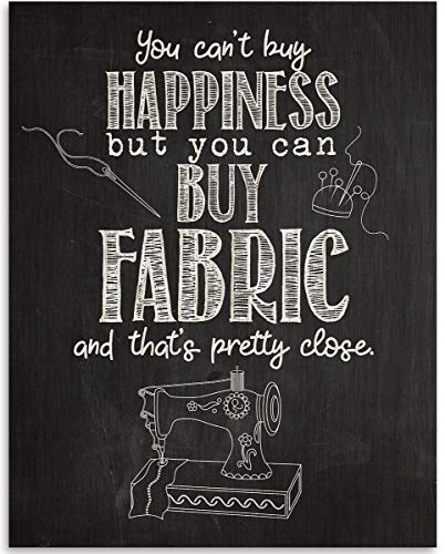 You Can't Buy Happiness But You Can Buy Fabric - 11x14 Unframed Art Print - Great Apparel/Accessories Manufacturer Office Decor/Sewing Factory Decor (Printed on Paper, Not Wood) from Personalized Signs by Lone Star Art