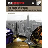 ROOTS OF GROOVE: R&B/SOUL &  CONTEMPORARY FUNK STYLES FOR DRUMS DRUMMERCOLLECTIVE BK/CD (The Collective: Contemporary Styles)