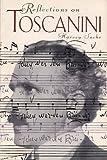 Reflections on Toscanini, Harvey Sachs, 1559583150