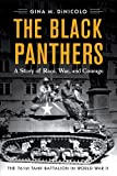 761st tank battalion - The Black Panthers: A Story of Race, War, and Courage―the 761st Tank Battalion in World War II