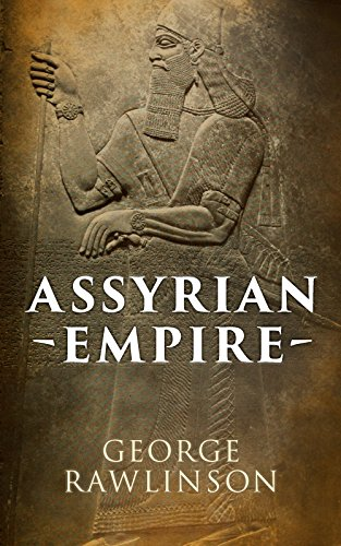 #freebooks – Assyrian Empire (Illustrated Edition) by George Rawlinson