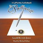 Mr. Ballpoint   Gerald Everett Jones