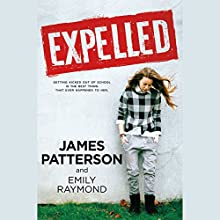 Expelled Audiobook by James Patterson, Emily Raymond Narrated by Michael Crouch
