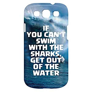 Loud Universe Samsung Galaxy S3 If You Can't Swim With The Sharks, Get Out Of The Water Print 3D Wrap Around Case - Multi Color