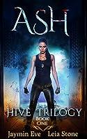 Ash (Hive Trilogy Book 1)
