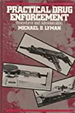 Practical Drug Enforcement : Procedures and Administration, Lyman, Michael D., 0849395143
