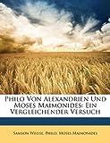 Philo Von Alexandrien und Moses Maimonides, Samson Weisse and Philo, 114960963X