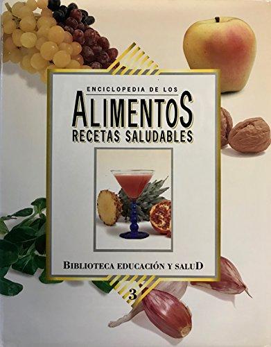 Enciclopedia De Los Alimentos Recetas Saludables, Volume 3 (3)