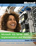 Exam 70-431 Microsoft SQL Server 2005 Implementation and Maintenance with Lab Manual Set (Microsoft Official Academic Course Series)