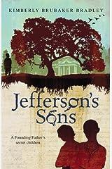 Jefferson's Sons: A Founding Father?s Secret Children by Bradley, Kimberly Brubaker (2013) Paperback Paperback