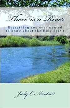 Book There is a River: Everything you ever wanted to know about the Holy Spirit