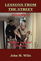 Lessons from the Street: Volume II Officer Survival & Training