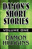 Damon's Short Stories, Damon Hudgins, 1448974623