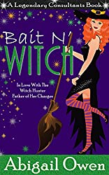 Bait N' Witch (Legendary Consultants Book 3)