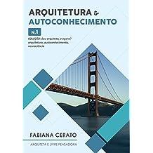 ARQUITETURA E AUTOCONHECIMENTO: COLEÇÃO: SOU ARQUITETO, E AGORA? arquitetura, autoconhecimento, neurociência. N. 1 (Sou Arquiteto e agora?) (Portuguese Edition)