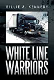 White Line Warriors, Billie A. Kennedy, 1479782467