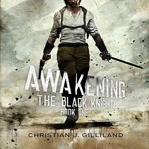 Awakening: The Black Knight, Book 1