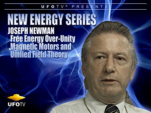 Joseph Newman - Free Energy Over-Unity Magnetic Motors and Unified Field - Motors And Generators Energy Free