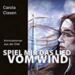 Spiel mir das Lied vom Wind   Carola Clasen