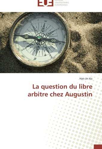 la-question-du-libre-arbitre-chez-augustin-french-edition