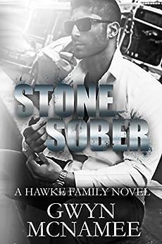 Stone Sober: A Hawke Family Novel (The Hawke Family Book 3) by [McNamee, Gwyn]