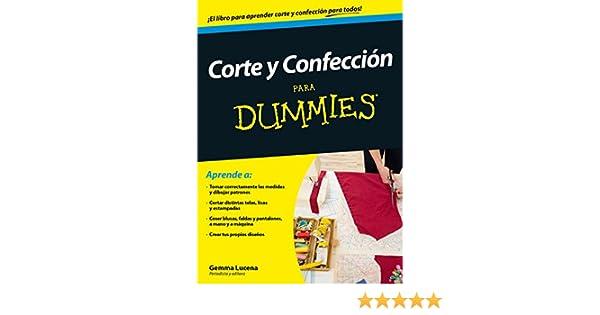 Corte y confecci�n para Dummies: Gemma Lucena Garrido: 9788432902451: Amazon.com: Books