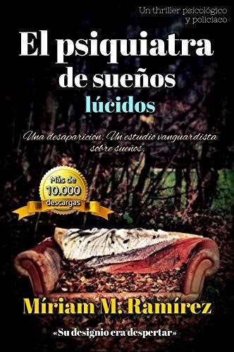 - El psiquiatra de sueños lúcidos (Spanish Edition)