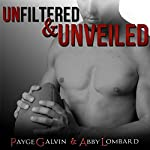 Unfiltered & Unveiled: The Unfiltered Series | Payge Galvin,Abby Lombard