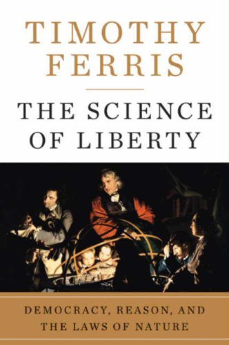 The Science of Liberty: Democracy, Reason, and the Laws of Nature cover