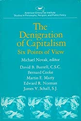 The Denigration of Capitalism (Studies in Philosophy, Religion, and Public Policy) by Michael Novak (1979-01-01)