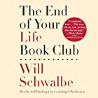 The End of Your Life Book Club Audiobook by Will Schwalbe Narrated by Jeff Harding
