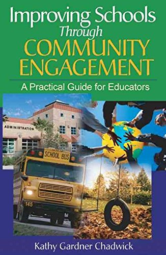 [Improving Schools Through Community Engagement: A Practical Guide for Educators] (By: Kathy Gardner Chadwick) [published: January, 2004]