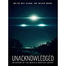 Unacknowledged: An Exposé of the World's Greatest Secret