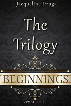 Beginnings: The Trilogy (Beginnings Series) by [Druga, Jacqueline]