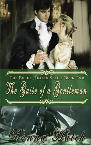The Guise of a Gentleman (Rogue Hearts) (Volume 2) by Hatch Donna