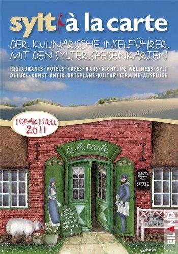 Sylt à la carte 2011: Der kulinarische Inselführer mit den Sylter Speisenkarten.