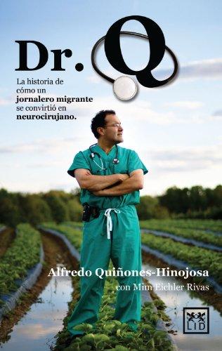 Dr. Q: La historia de cómo un jornalero migrante se convirtió en neurocirujano (Viva) (Spanish Edition)