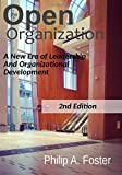 The Open Organization: A New Era of Leadership and Organizational Development.  2nd Edition