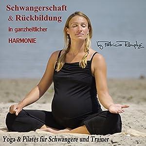Schwangerschaft und Rückbildung in ganzheitlicher Harmonie Hörbuch