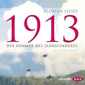 1913: Der Sommer des Jahrhunderts Hörbuch