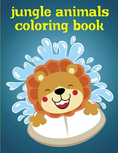 Jungle Animals Coloring Book: Children Coloring and Activity Books for Kids Ages 2-4, 4-8, Boys, Girls, Fun Early Learning (Animals Magic World)