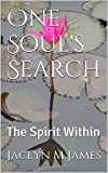 One Soul's Search: The Spirit Within