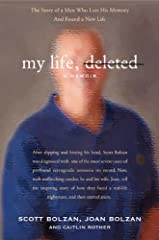 My Life, Deleted—part love story, part medical mystery, and part inspirational memoir—is the true story of Scott Bolzan, the 46-year-old former pro football offensive lineman for the Cleveland Browns who suffered permanent amnesia afte...