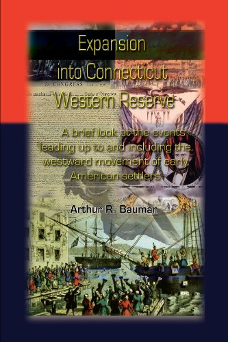 Expansion into Connecticut Western Reserve: A brief look at the events leading up to and including the westward movement of early American settlers