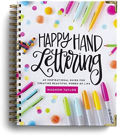 Happy Hand Lettering: An Inspirational Guide for Creating Beautiful Words of Life