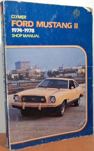 Mustang II service-repair handbook: All models, 1974-1978 (1978 Ford Mustang Parts)