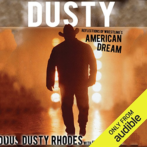 Dusty: Reflections of Wrestling's American Dream by Audible Studios