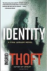 Identity (A Fina Ludlow Novel) by Ingrid Thoft (2014-06-26) Hardcover