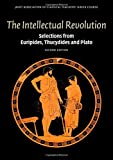 img - for The Intellectual Revolution: Selections from Euripides, Thucydides and Plato (Reading Greek) book / textbook / text book